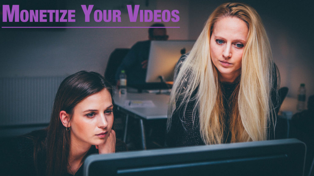 How to Monetize Your Videos