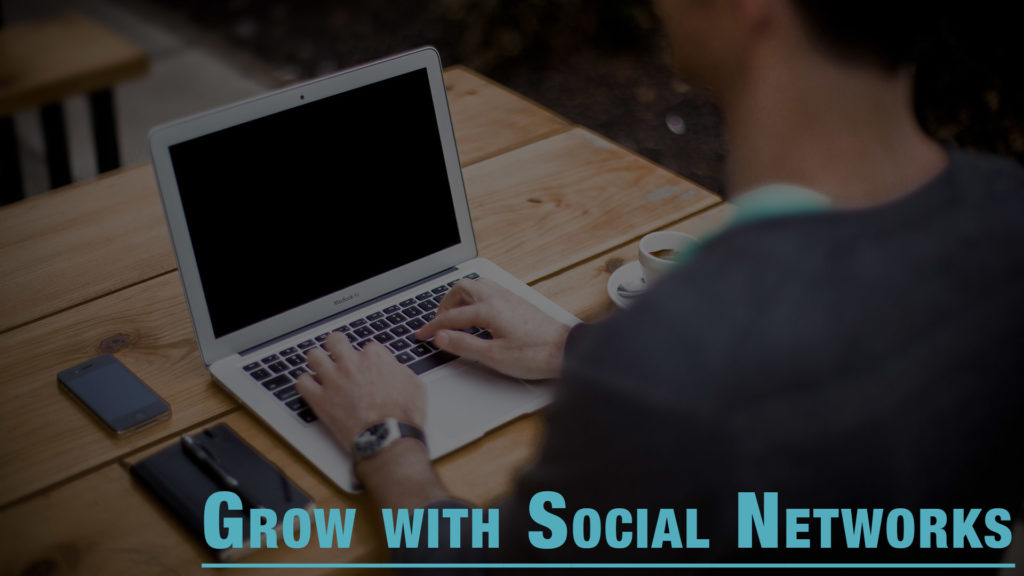 Grow With Social Networks