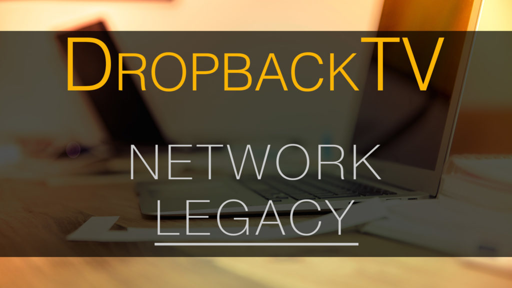DropbackTV YouTube Network Legacy